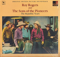 Roy Rogers , The Sons Of The Pioneers - The Republic Years Volume 1