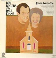 Roy Rogers & Dale Evans - Jesus Loves Me