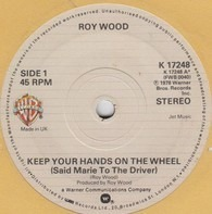Roy Wood - Keep Your Hands On The Wheel (Said Marie To The Driver)