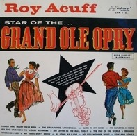 Roy Acuff - Star Of The Grand Ole Opry