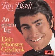 Roy Black - Dein Schönstes Geschenk / An Einem Tag