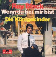 Roy Black - Wenn Du Bei Mir Bist / Die Königskinder