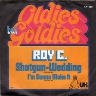 Roy C., Roy C. Hammond - Shotgun-Wedding / I'm Gonna Make It