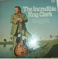 Roy Clark - The Incredible Roy Clark