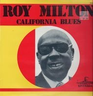 Roy Milton - California Blues