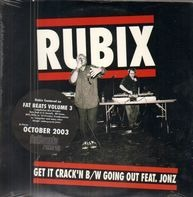 Rubix - Get It Crack'n / Going Out
