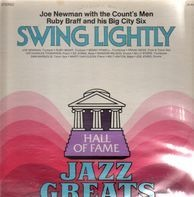 Joe Newman And The Count's Men / Ruby Braff And His Big City Six - Swing Lightly