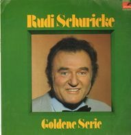 Rudi Schuricke - Goldene Serie