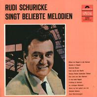 Rudi Schuricke - Rudi Schuricke Singt Beliebte Melodien