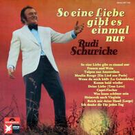 Rudi Schuricke - So eine Liebe gibt es einmal nur