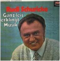 Rudi Schuricke - Ganz Leis Erklingt Musik
