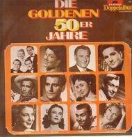 Rudi Schuricke, Freddy, Bruce Low, Caterina Valente u.a. - Die Goldenen 50er Jahre