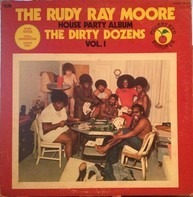Rudy Ray Moore - The Rudy Ray Moore House Party Album (The Dirty Dozens - Vol. 1)