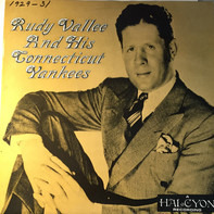 Rudy Vallee And His Connecticut Yankees - Rudy Vallee And His Connecticut Yankees