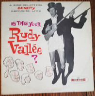 Rudy Vallee - Is This Your Rudy Vallee?