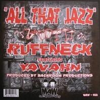 Ruffneck Featuring Yavahn - All That Jazz