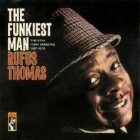 Rufus Thomas - The Funkiest Man (The Stax Funk Sessions 1967 - 1975)