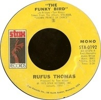 Rufus Thomas - The Funky Bird / Steal A Little