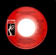 Rufus Thomas - The World Is Round