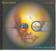 Rufus Zuphall - Colder Than Hell