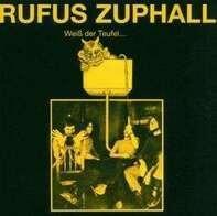 Rufus Zuphall - Weiss Der Teufel