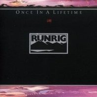 Runrig - Once In A Lifetime (Live)