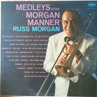 Russ Morgan And His Orchestra - Medleys In The Morgan Manner