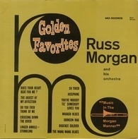 Russ Morgan And His Orchestra - Golden Favorites