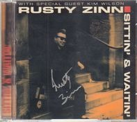 Rusty Zinn With Special Guest Kim Wilson - Sittin' & Waitin'