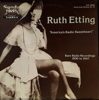 "Ruth Etting - ""America's Radio Sweetheart"" Rare Radio Recordings 1930 To 1947"