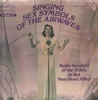 Ruth Etting, Connie Boswell,.. - Singing Sex Symbols of the Airwaves