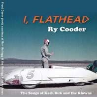 Ry Cooder - I, Flathead ¢ÂThe Songs Of Kash Buk And The Klowns