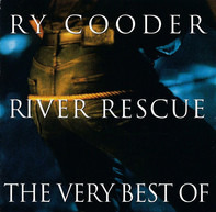 Ry Cooder - River Rescue - The Very Best Of