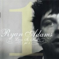 Ryan Adams - Love Is Hell Pt. 1