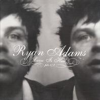Ryan Adams - Love Is Hell Pts.1&2