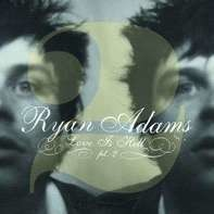 Ryan Adams - Love Is Hell Pt. 2