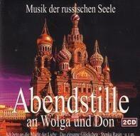 Rybin-Chor Moskau / Stefan Elenkov / Sabin Markov a.o. - Abendstille an Wolga und Don - Musik der russischen Seele