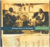 Ry Cooder & Ali Farka Toure - Talking Timbuktu