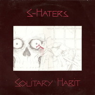 S-Haters - Solitary Habit