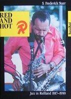 S. Frederick Starr - Red and Hot. Jazz in Rußland von 1917 - 1990
