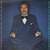 Sadao Watanabe With The Great Jazz Trio - I'm Old Fashioned
