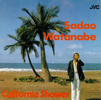 Sadao Watanabe - California Shower