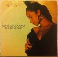 Sade - Never As Good As The First Time / Never As Good As The First Time (Remix Edit)