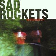 Sad Rockets - Recreation Ep