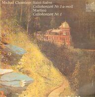 Saint-Saensm Martini - Cellokonzert Nr.1 a-moll, Cellokonzert Nr.1