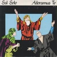 Sal Solo - Adoramus Te