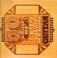 Sam Moore, Eddie Lang a.o. - Fifty Years Of Jazz Guitar