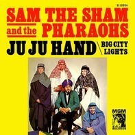 Sam The Sham & The Pharaohs - Ju Ju Hand