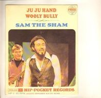 Sam The Sham & The Pharaohs - Wooly Bully / Ju Ju Hand