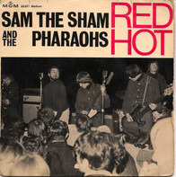 Sam The Sham & The Pharaohs - Red Hot